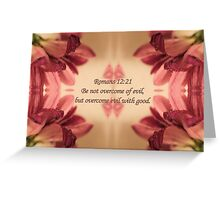 Overcome Evil With Good Greeting Card