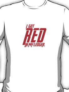 Black Widow - I got red in my ledger. T-Shirt