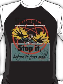 Science Must Be Stopped!!! T-Shirt