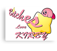 Bitches Love Kirby Canvas Print