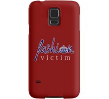 Fashion Victim 6 Samsung Galaxy Case/Skin