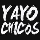 YAYO CHICOS by mcdba