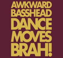 Awkward Basshead Dance Moves Brah (mustard) by DropBass