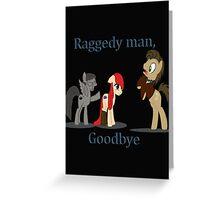 Goodbye Raggedy Doctor Greeting Card