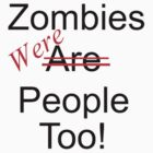 Zombies were people too by slkr1996