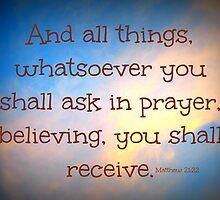 Matthew 21:22 by mariatheresa