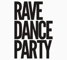 Rave Dance Party (black) by DropBass
