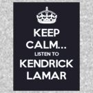 Keep Calm - Kendrick Lamar by rekonee57