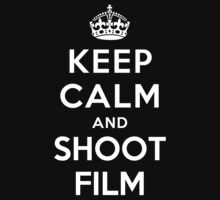 Keep Calm and Shoot Film by Yiannis  Telemachou