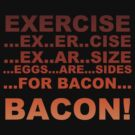 Exercise bacon by sweetsisters
