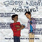 Troy and Abed In the Moooorning! by 1ofthenobodies