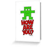 HOW ARE YOU? Greeting Card