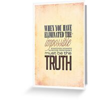 What remains is the truth Greeting Card