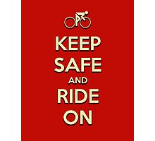 Keep Safe And Ride On Photographic Print
