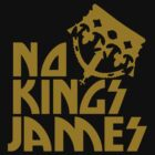 NO KINGS JAMES T GOLD by shotsinthedark
