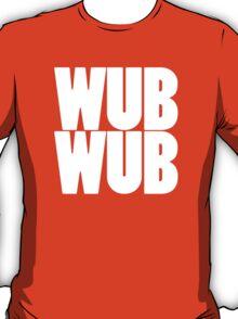 Wub Wub - White T-Shirt