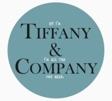 Hi. I'm Tiffany & I'm all the Company you need. (Circle) by Jeffery Borchert