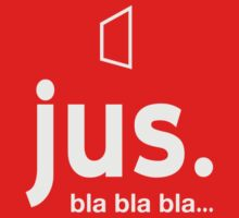 jus. bla bla bla... by Vidka Art