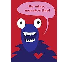 Be mine, monster-tine! Photographic Print
