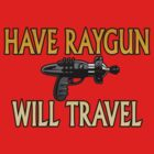 Have Raygun - Will Travel by sperraton