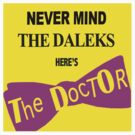 Never Mind The Daleks... by BlueShift