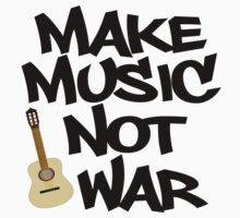 Make Music, Not War Acoustic by shakeoutfitters