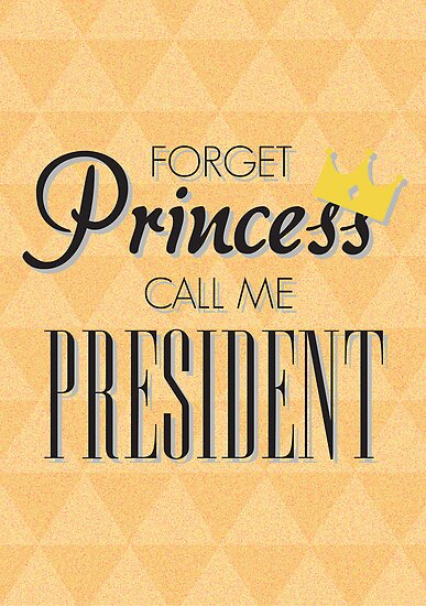 Forget Princess call me President by Adekin