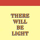 There will be light by iamladyhope
