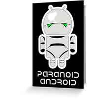 PARANOID ANDROID Greeting Card