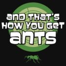 And that's how you get ants (green) by Fanboy30