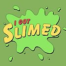 I Got Slimed by thehookshot