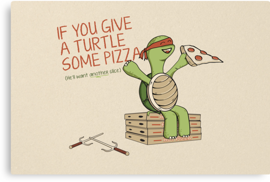 If You Give A Turtle Some Pizza by thehookshot