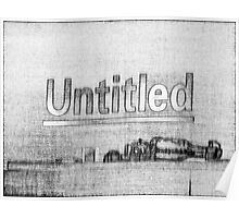 """""""Untitled"""" Poster"""