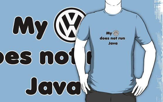 My VW does not run Java by erndub