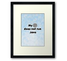 My VW does not run Java Framed Print