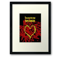 You are better than triple homicide. Framed Print