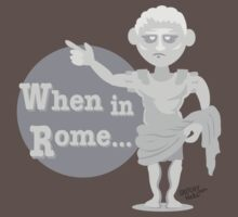 When in Rome by dinoneill