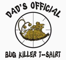 """Father's Day """"Dad's Official Bug Killer T-Shirt"""" by HolidayT-Shirts"""