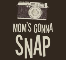 Mom's Gonna Snap by Jared McGuire