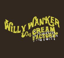 Willy W@Nker And The Cream Factory by viperbarratt