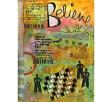 Most of All... BELIEVE Photographic Print