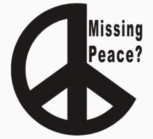 "Peace ""Missing Peace?"" by T-ShirtsGifts"