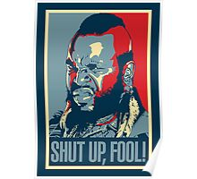 Mr. T Shut Up Fool! Poster