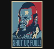 Mr. T Shut Up Fool! Kids Clothes