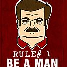 Rule#1 Be A Man by ThePencilClub