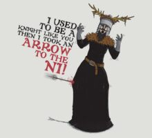 Arrow To The Ni!! by Scott Neilson Concepts