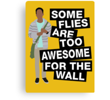 Some flies are too awesome for the wall Canvas Print