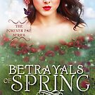 Betrayals of Spring  by Regina Wamba