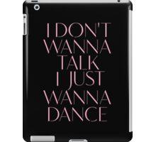 Girls Aloud - I Don't Wanna Talk I Just Wanna Dance - Pink lyrics  iPad Case/Skin
