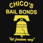 "Chico's Bail Bonds ""bad News Bears""  by BUB THE ZOMBIE"
